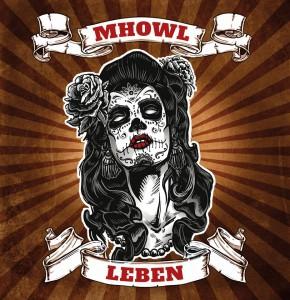 Mhowl -Leben